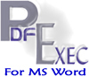 PDFExec For MS Word Software Download