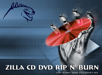 Zilla CD-DVD Rip N Burn Software Download